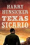 Texas Sicario (Arlo Baines, 2, Band 2) - Harry Hunsicker