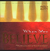 When You Believe: The Miraculous Story of Moses from Scripture (