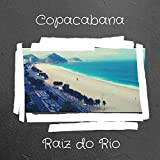 Copacabana, Raiz do Rio
