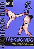 Taekwondo. Más allá del deporte. Cuadernos Budo nº 4