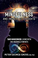 Mindfulness and Infinity of Thoughts: Tahv Mindedness: Living With the Maximally Infinite