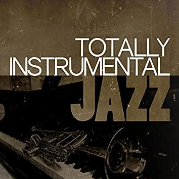 Totally Instrumental Jazz