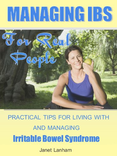 Irritable Bowel Syndrome: Managing IBS for Real People