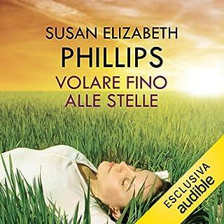 Volare fino alle stelle                   Di:                                                                                                                                 Susan Elizabeth Phillips                               Letto da:                                                                                                                                 Titti Saraceno                      Durata:  12 ore e 33 min     141 recensioni     Totali 4,6