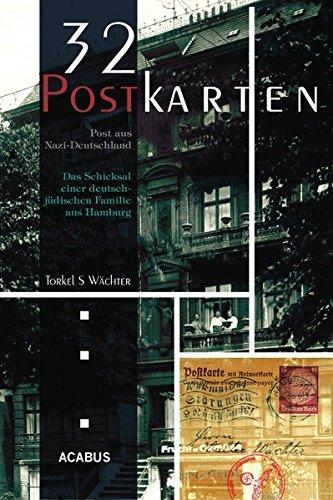 32 Postkarten - Post aus Nazi-Deutschland. Das Schicksal einer deutsch-jüdischen Familie aus Hamburg vor der Deportation