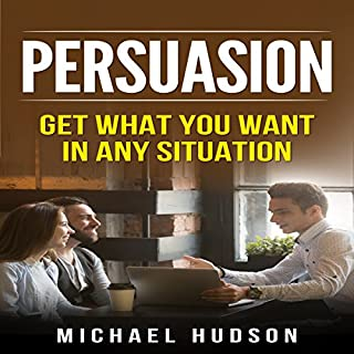 Persuasion     Get What You Want in Any Situation              By:                                                                                                                                 Michael Hudson                               Narrated by:                                                                                                                                 Sam Slydell                      Length: 1 hr and 11 mins     Not rated yet     Overall 0.0