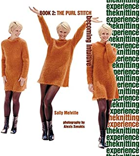 The Knitting Experience Book 2: The Purl Stitch, Becoming Intuitive