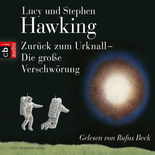 Zurück zum Urknall     Die große Verschwörung              By:                                                                                                                                 Lucy Hawking,                                                                                        Stephen Hawking                               Narrated by:                                                                                                                                 Rufus Beck                      Length: 4 hrs and 52 mins     Not rated yet     Overall 0.0