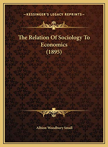 Relation of Sociology to Economics (1895) the Relation of So