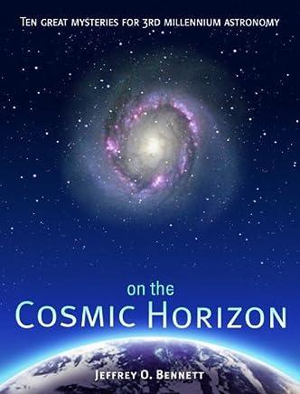 On the Cosmic Horizon: Ten Great Mysteries for Third Millennium Astronomy