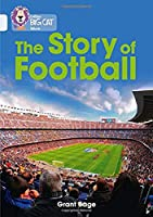 Collins Big Cat - The History of Football: Band 17/Diamond