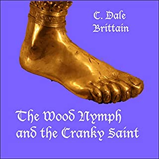 The Wood Nymph and the Cranky Saint     The Royal Wizard of Yurt              By:                                                                                                                                 C. Dale Brittain                               Narrated by:                                                                                                                                 Eric Vincent                      Length: 10 hrs and 48 mins     42 ratings     Overall 4.4