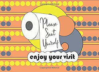 Please Seat Yourself Enjoy Your Visit: Funny Bathroom Guest Book With Prompts
