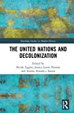 The United Nations and Decolonization (Routledge Studies in Modern History)