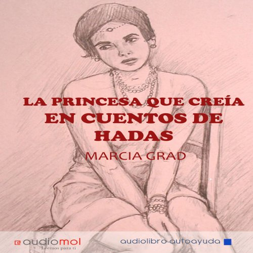 La princesa que creía en cuentos de hadas [The Princess Who Believed in Fairy Tales]  Audiolibri