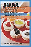Baking With No Sugar Never: Little To No White, Healthy Living And No Regrets