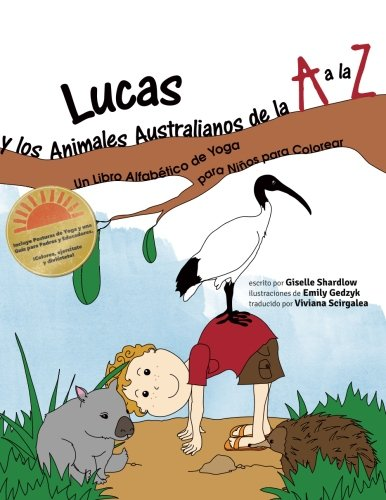 Lucas y los Animales Australianos de la A a la Z: Un Libro Alfabético de Yoga para Niños para Colorear