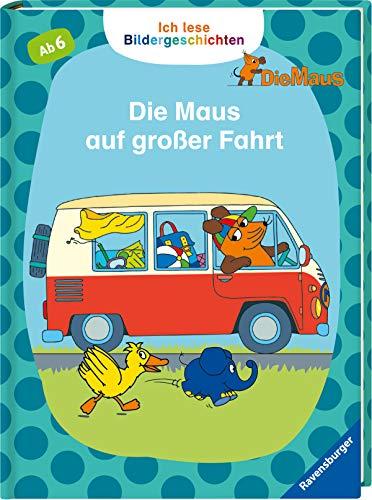 Ich lese Bildergeschichten Die Maus: Die Maus auf großer Fahrt: Für Leseanfänger