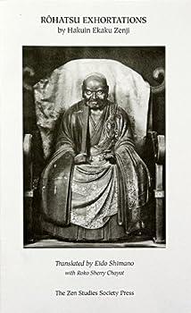 Pamphlet Rohatsu Exhortations By Hakuin Ekaku Zenji (English and Japanese Edition) Book