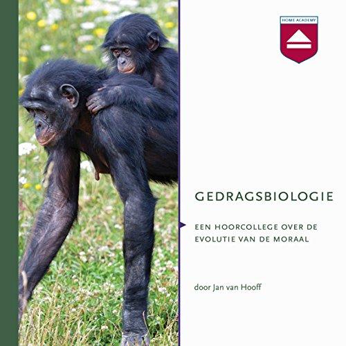 Gedragsbiologie: Een hoorcollege over de evolutie van de moraal audiobook cover art