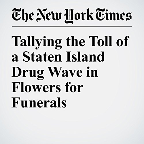 Tallying the Toll of a Staten Island Drug Wave in Flowers for Funerals cover art