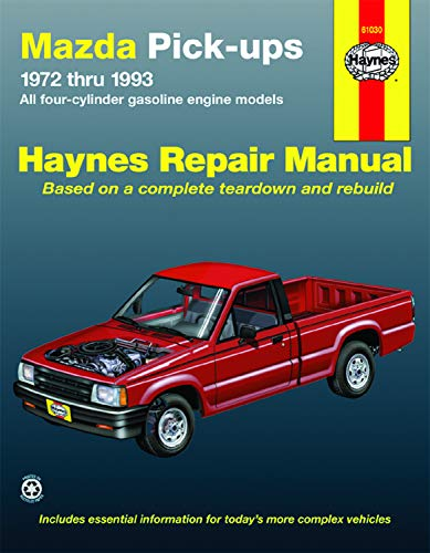 Haynes: Mazda Pick-Ups 1972 Thru 1993: All Four-Cylinder Gasoline Engine Models