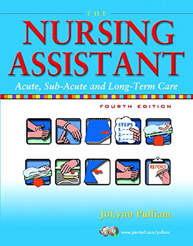 The Nursing Assistant: Acute, Subacute, and Long-Term Care