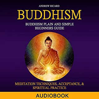 Buddhism: Buddhism Plain and Simple Beginners Guide audiobook cover art