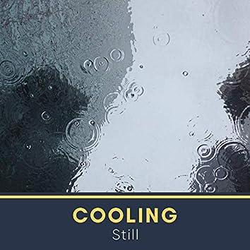 # Cooling Still