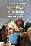 Marie Bryck et ses frères - Une histoire de survie et de destin dans la France du choléra