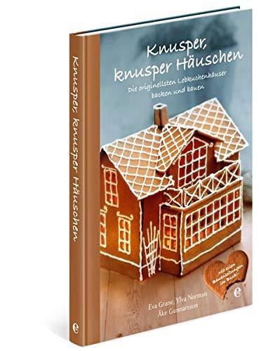 Knusper, knusper Häuschen - Die originellsten Lebkuchenhäuser backen und bauen (2450 - Kochen (Edel))