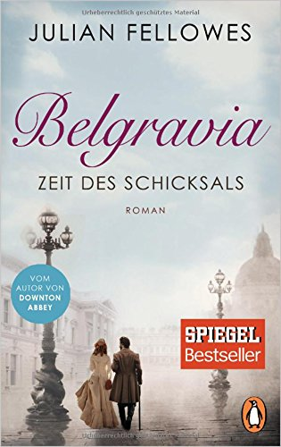 Belgravia. Zeit des Schicksals: Roman