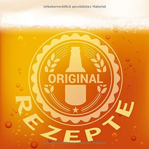 Original Rezepte: Das beste Bier ist selbstgebraut * Ein Bier-Brau Notizbuch