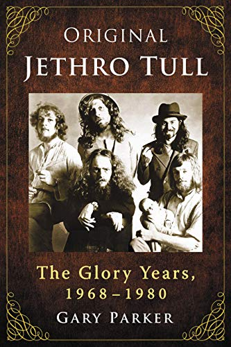 Original Jethro Tull: The Glory Years, 1968-1980 (English Edition)