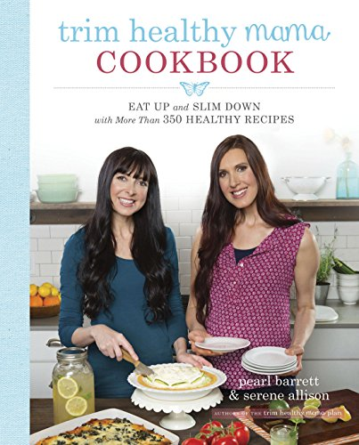 Trim Healthy Mama Cookbook: Eat Up and...
