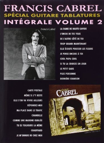 Cabrel Francis Integrale Volume 2 Special Guitare Tablatures Guitar Bk