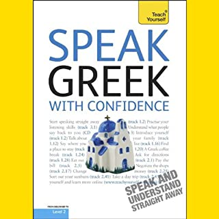 Speak Greek with Confidence                   By:                                                                                                                                 Howard Middle,                                                                                        Hara Garoufalia Middle                               Narrated by:                                                                                                                                 uncredited                      Length: 3 hrs and 24 mins     3 ratings     Overall 3.0
