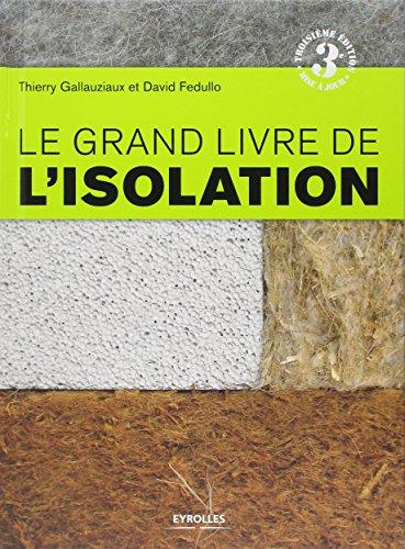 Le Grand Livre De Lisolation Solutions Thermiques Acoustiques écologiques Et Hautes Performances