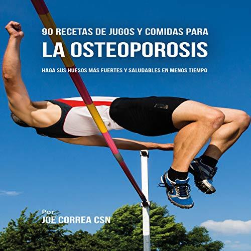 90 Recetas de Jugos y Comidas para la Osteoporosis [90 Juice and Meal Recipes for Osteoporosis] audiobook cover art