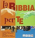 La Bibbia per te. Il testo biblico con note, spiegazioni, dossier per scoprire il gusto di questo libro immenso
