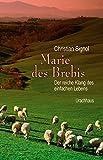 Marie des Brebis: Der reiche Klang des einfachen Lebens. Eine Biografie - Christian Signol