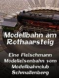 Modellbahn am Rothaarsteig - Eine Fleischmann Modelleisenbahn vom Modellbahnclub Schmallenberg