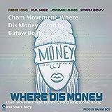 Where Dis Money (feat. Kul Wiez, Remz King, Jordan Khing, Spark Boyy)