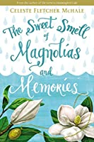 The Sweet Smell of Magnolias and Memories