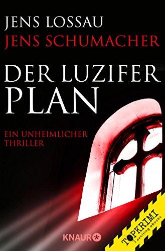 Der Luzifer-Plan: Ein unheimlicher Thriller (Grosch & Passfeller 2)