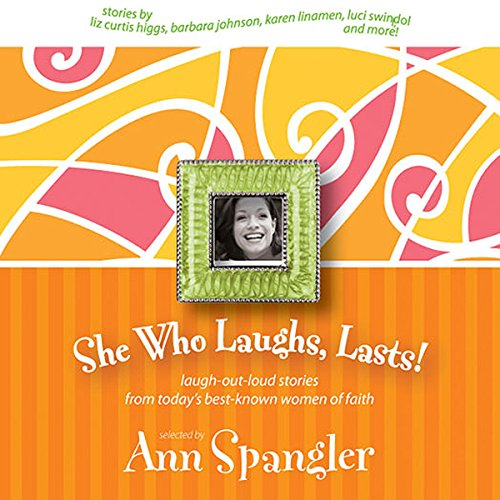 She Who Laughs, Lasts! audiobook cover art