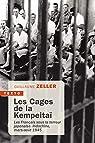 Les cages de la Kempeitaï : Les Français sous la terreur japonaise, Indochine, mars-août 1945 par Zeller