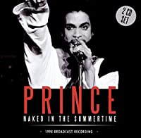 Naked In The Summertime (2Cd) by Prince