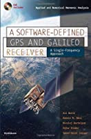 A Software-Defined GPS and Galileo Receiver: A Single-Frequency Approach (Applied and Numerical Harmonic Analysis) by Kai Borre Dennis M. Akos Nicolaj Bertelsen Peter Rinder Soren Holdt Jensen(2006-11-09)