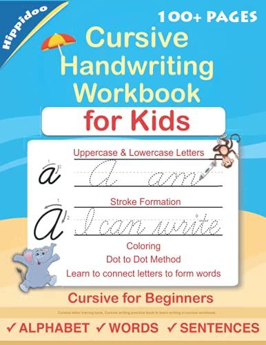 Cursive Handwriting Workbook For Kids: Cursive for beginners workbook. Cursive letter tracing book. Cursive writing practice book to learn writing in cursive (Beginning Cursive Handwriting Workbooks)
